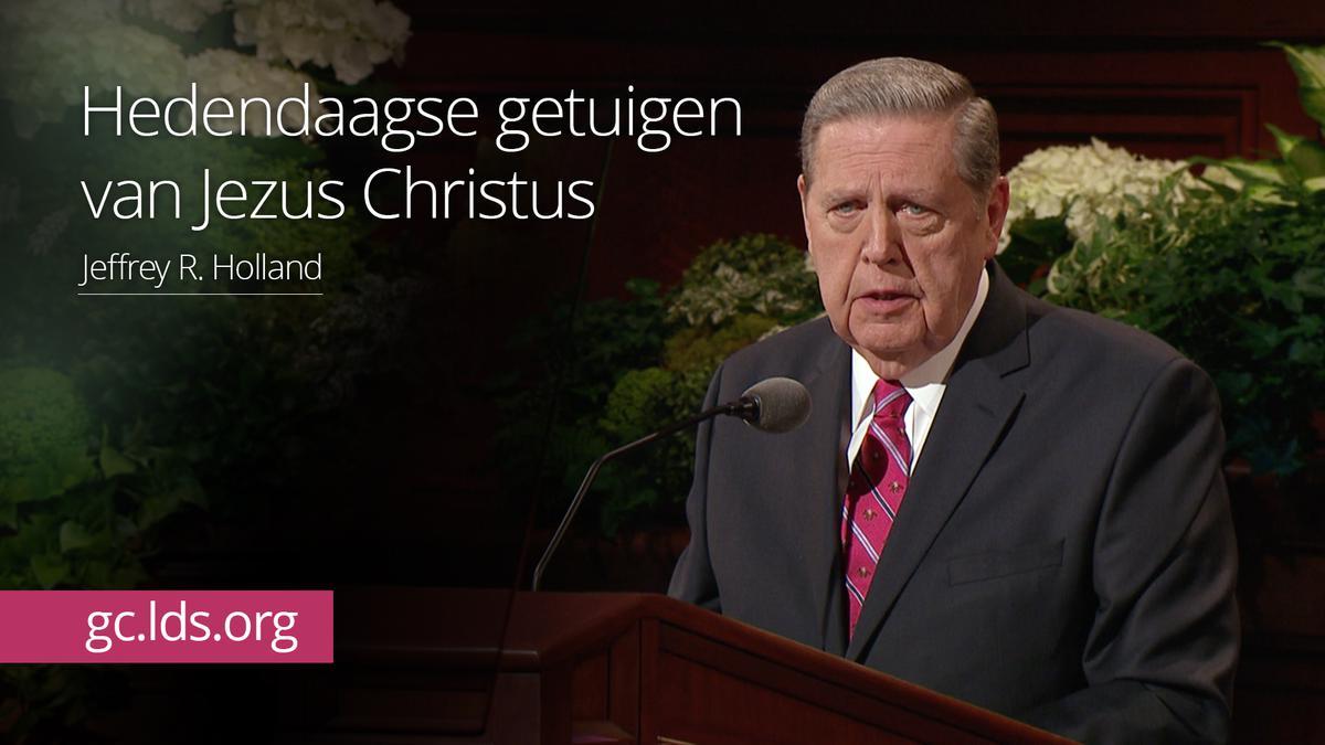 Hedendaagse getuigen van Jezus Christus – ouderling Holland