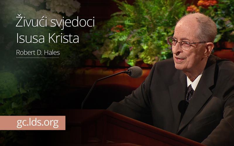 Živući svjedoci Isusa Krista – starješina Hales