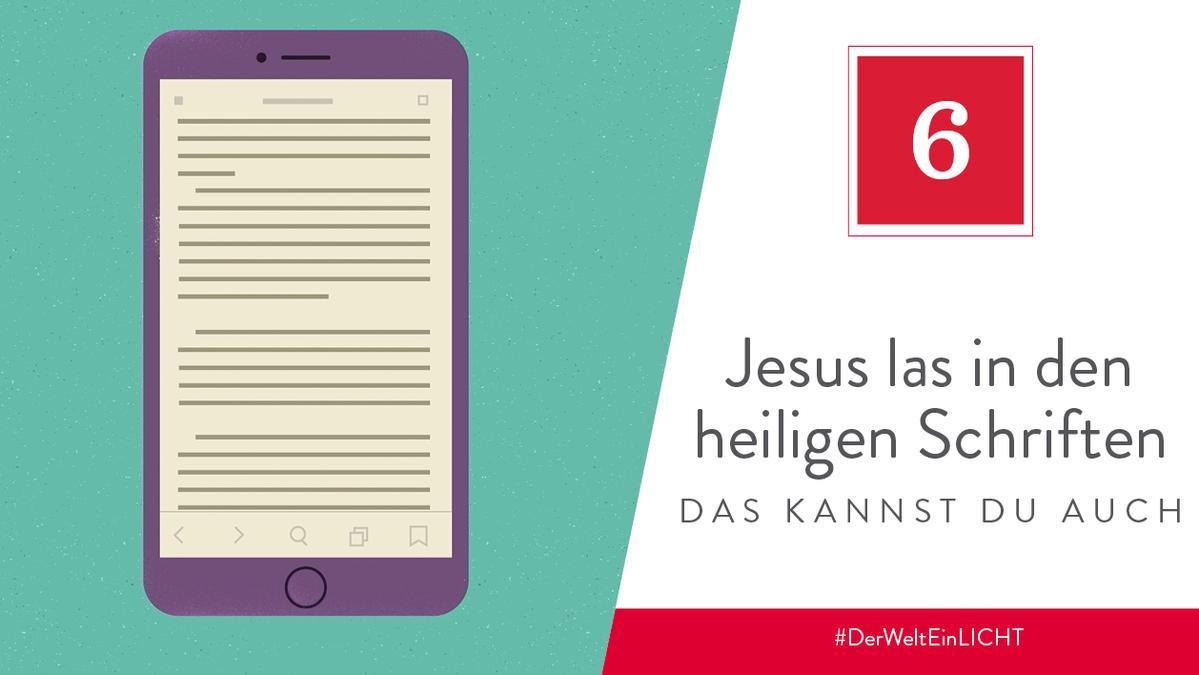 6. Dezember - Jesus las in den heiligen Schriften – das kannst du auch
