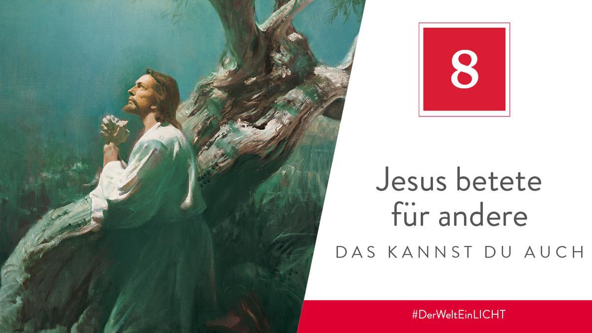 8. Dezember - Jesus betete für andere – das kannst du auch