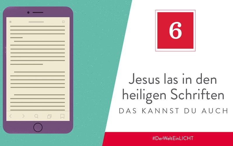 Jesus las in den heiligen Schriften – das kannst du auch