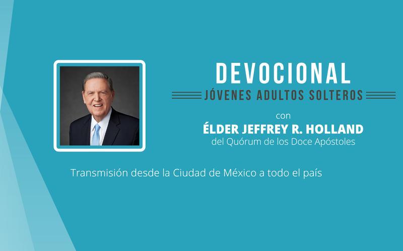 Devocional jóvenes adultos solteros con élder Jeffrey R. Holland