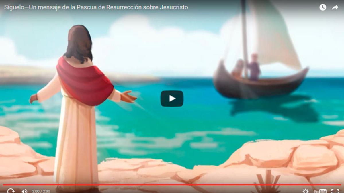 Síguelo - Un mensaje de la Pascua de Resurrección sobre Jesucristo