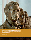 Presidents of the Church Student Manual