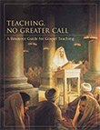 Teaching, No Greater Call: A Resource Guide for Gospel Teaching