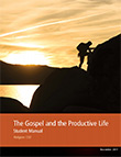 The Gospel and the Productive Life Teacher Manual