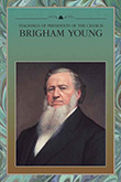 Teachings of Presidents of the Church: Brigham Young,