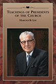 Teachings of Presidents of the Church: Harold B. Lee