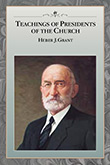 Teachings of Presidents of the Church: Heber J. Grant