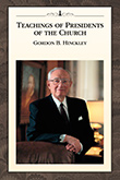 Teachings of Presidents of the Church: Gordon B. Hinckley