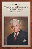 Teachings of Presidents of the Church: David O. McKay