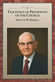 Teachings of Presidents of the Church: Spencer W. Kimball