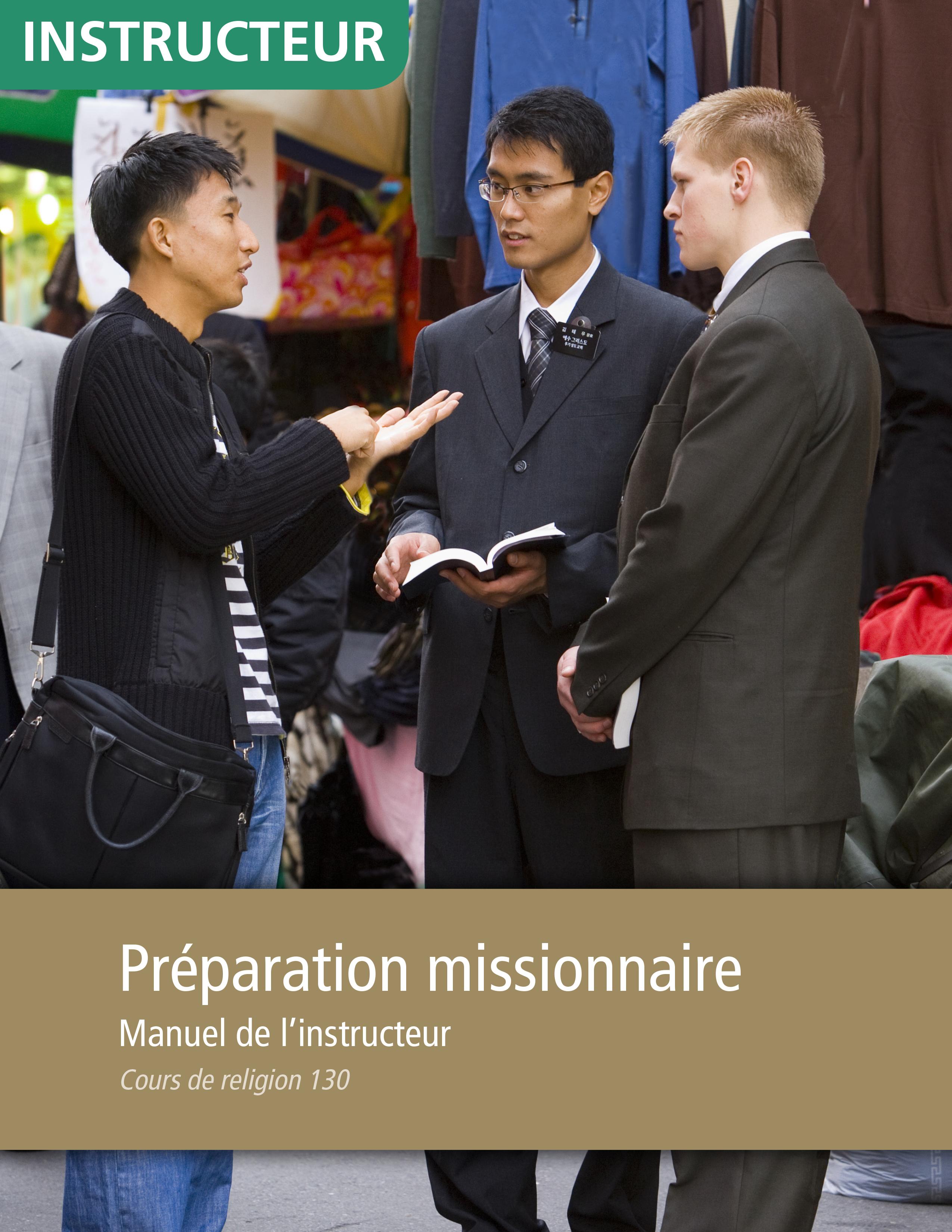 Préparation missionnaire, manuel de l'instructeur (Religion 130)