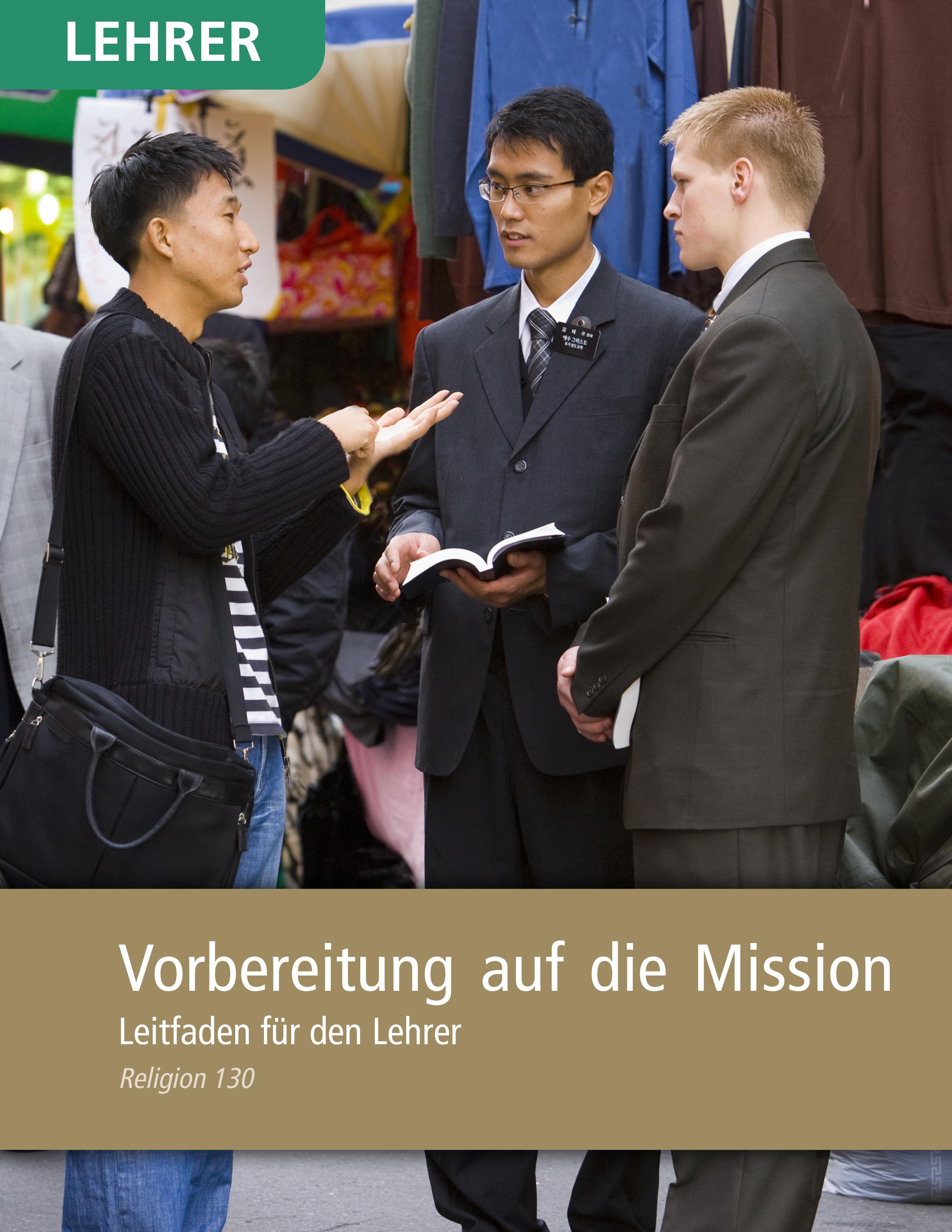Vorbereitung auf die Mission– Leitfaden für den Lehrer (Religion 130)