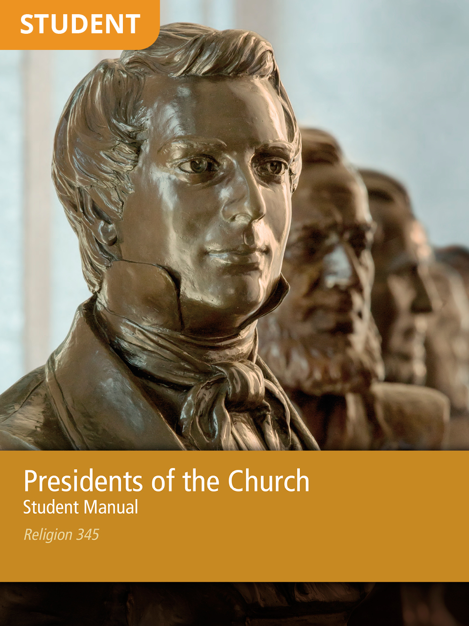 Presidents of the Church Student Manual (Rel 345)