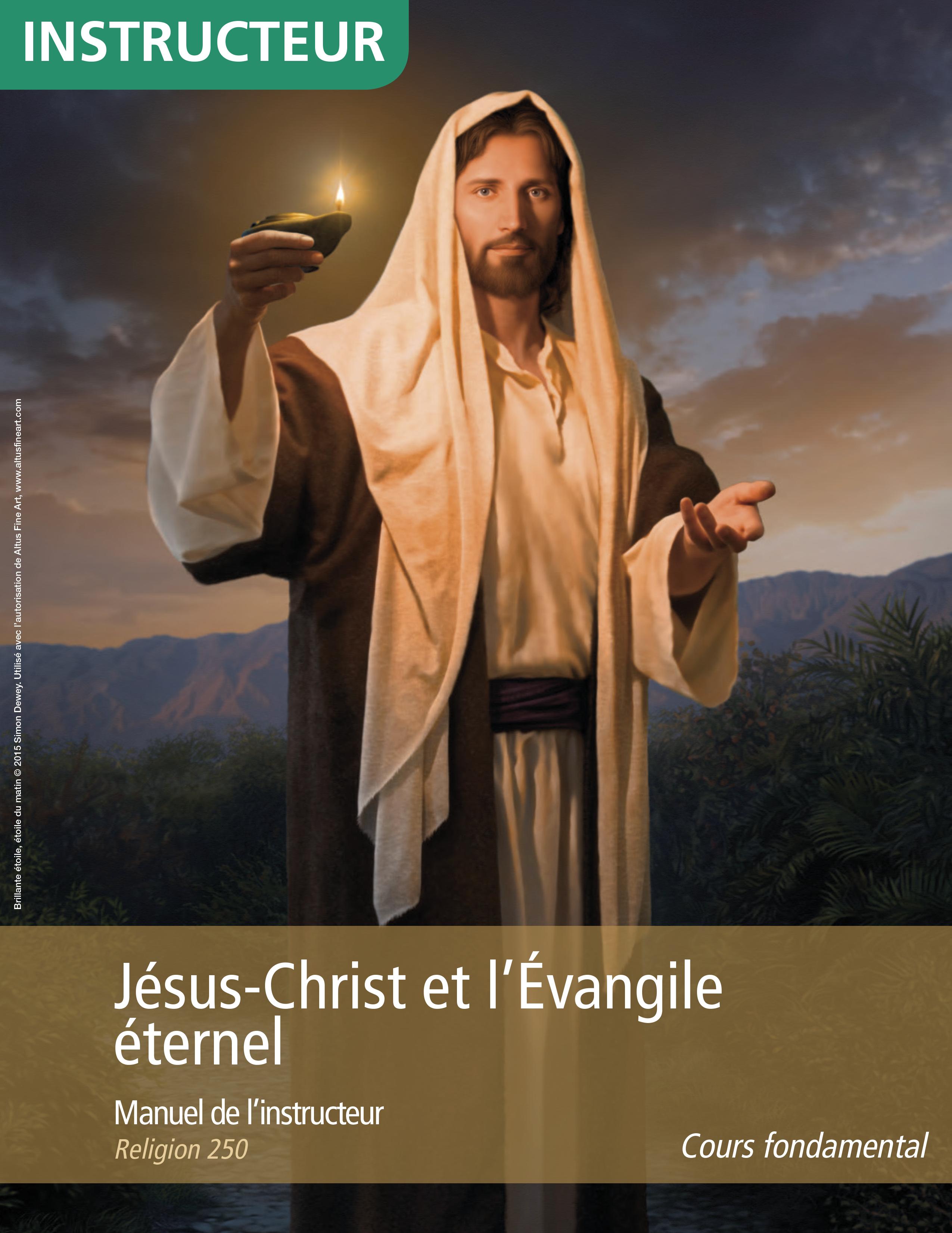 Jésus-Christ et l'Évangile éternel, manuel de l'instructeur (Religion 250)