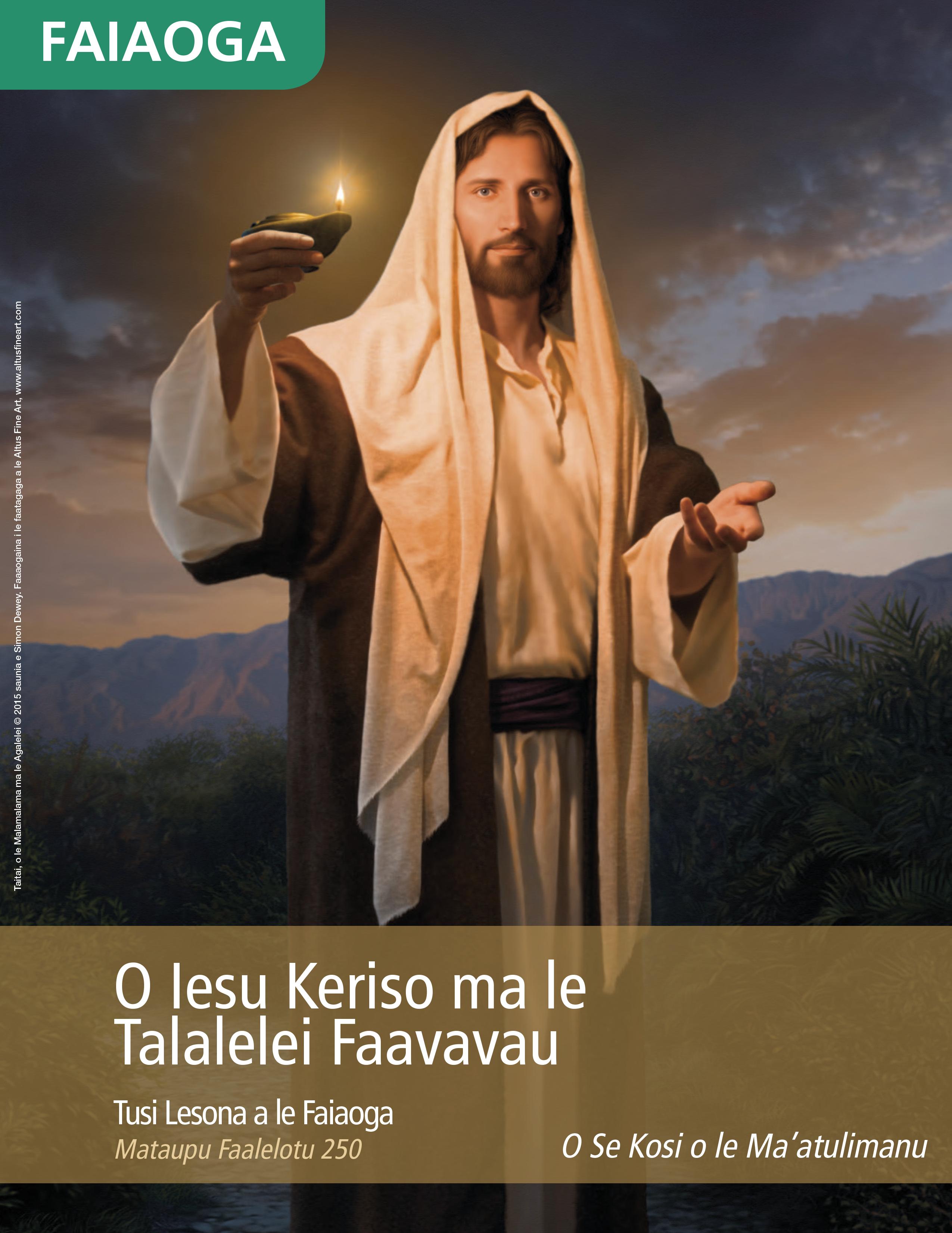 Tusi Lesona a le Faiaoga o le Iesu Keriso ma le Talalelei Faavavau (Mataupu Faalelotu 250)