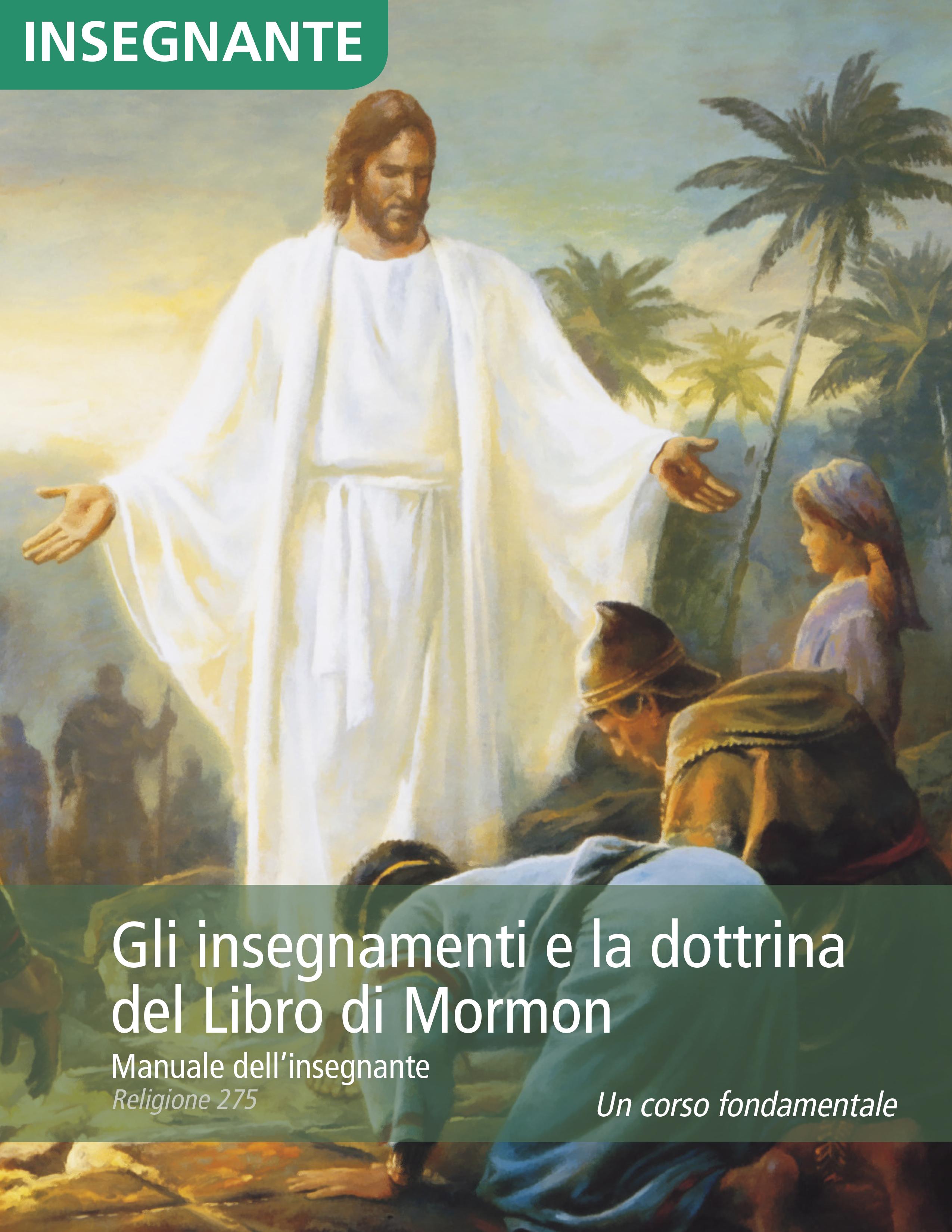 Gli insegnamenti e la dottrina del Libro di Mormon – Manuale dell'insegnante (Religione 275)