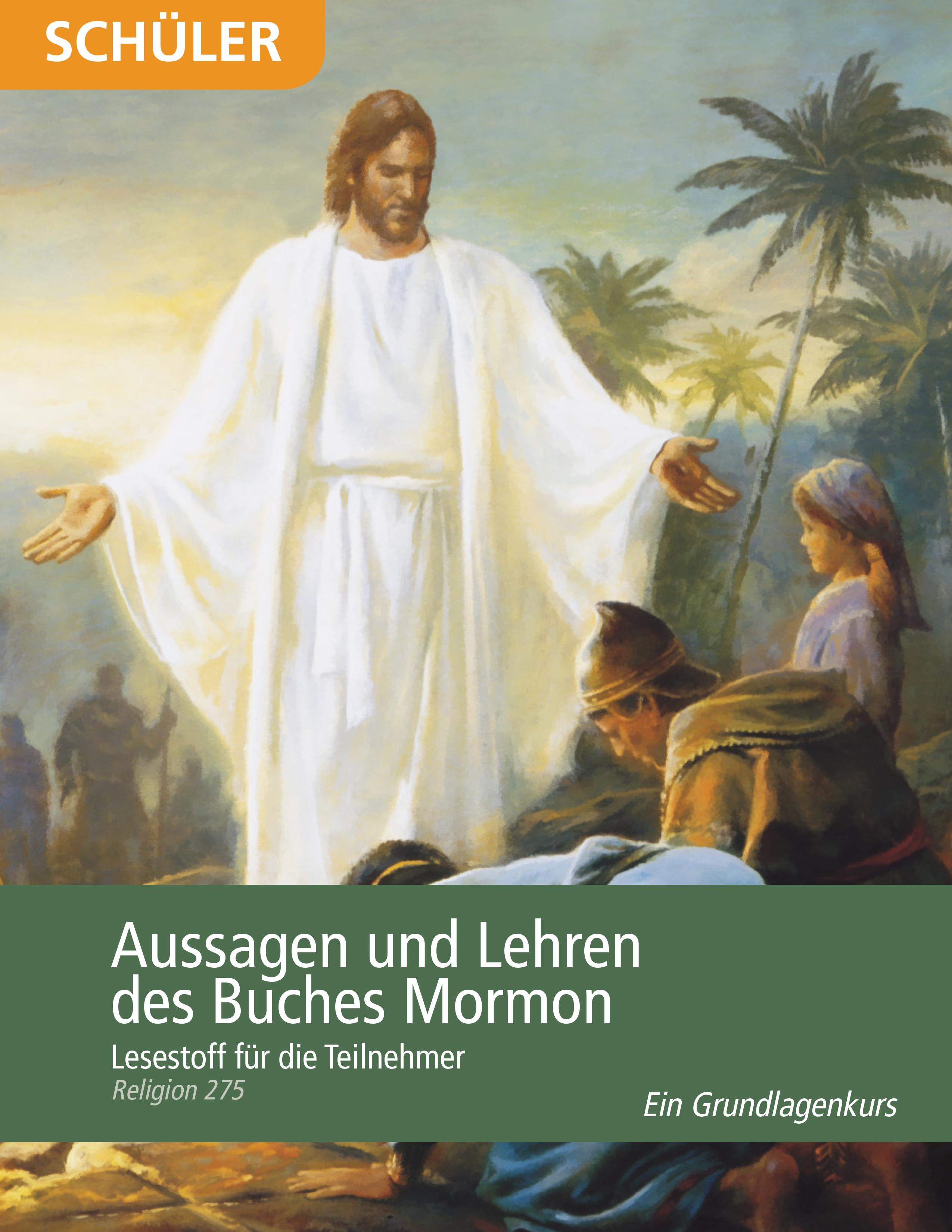 Aussagen und Lehren des Buches Mormon– Lesestoff für die Teilnehmer (Religion 275)