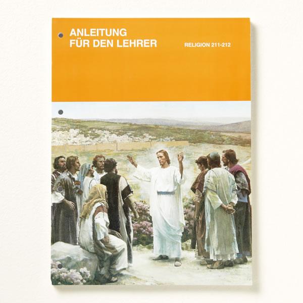 Das Leben und die Lehren Jesu Christi und seiner Apostel– Anleitung für den Lehrer