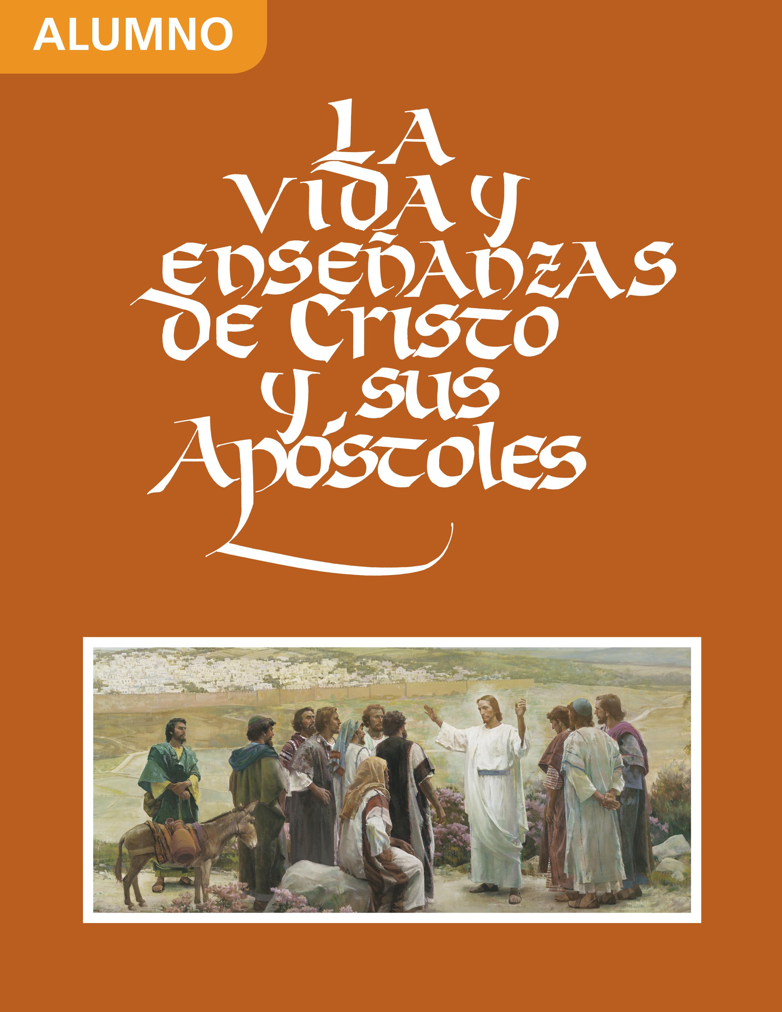 La vida y enseñanzas de Cristo y Sus apóstoles: Manual del alumno