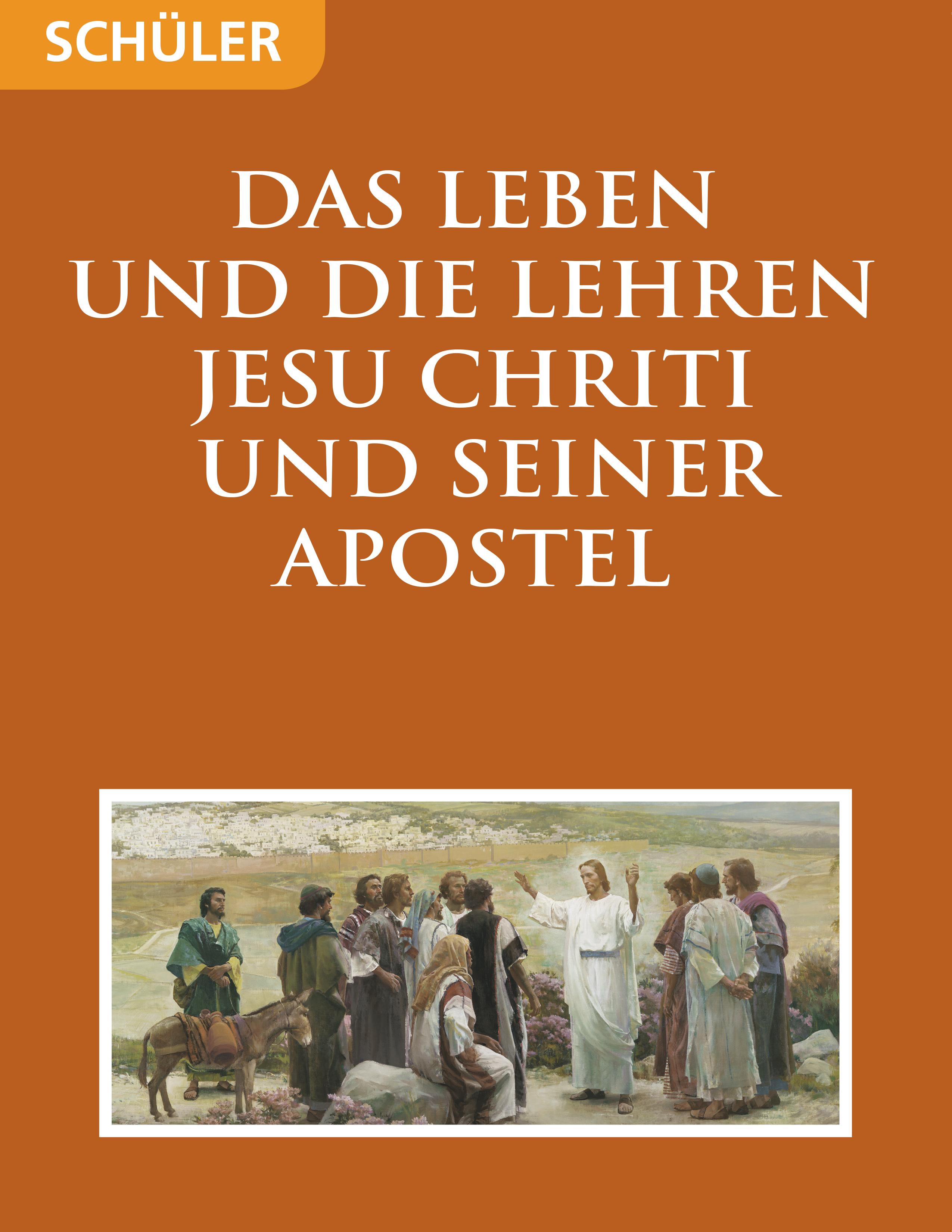 Das Leben und die Lehren Jesu Christi und seiner Apostel– Leitfaden für den Teilnehmer