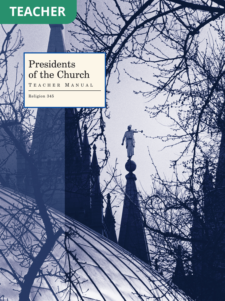 Presidents of the Church Teacher Manual (Rel 345)