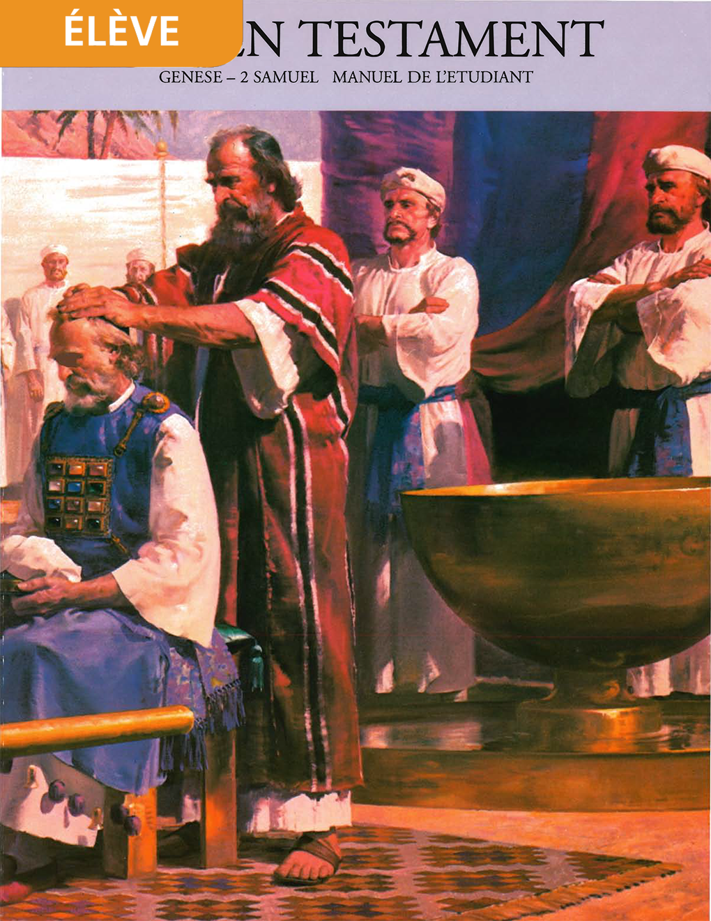 Ancien Testament, manuel de l'étudiant, Genèse-2 Samuel (Religion 301)