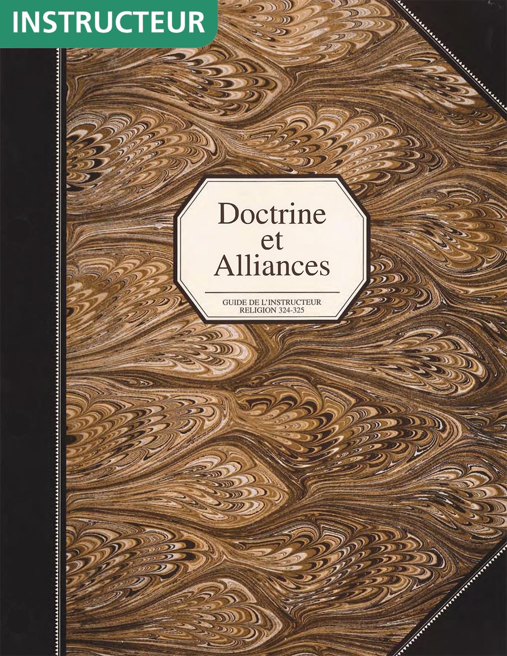 Doctrine et Alliances, guide de l'instructeur (Religion 324-325)