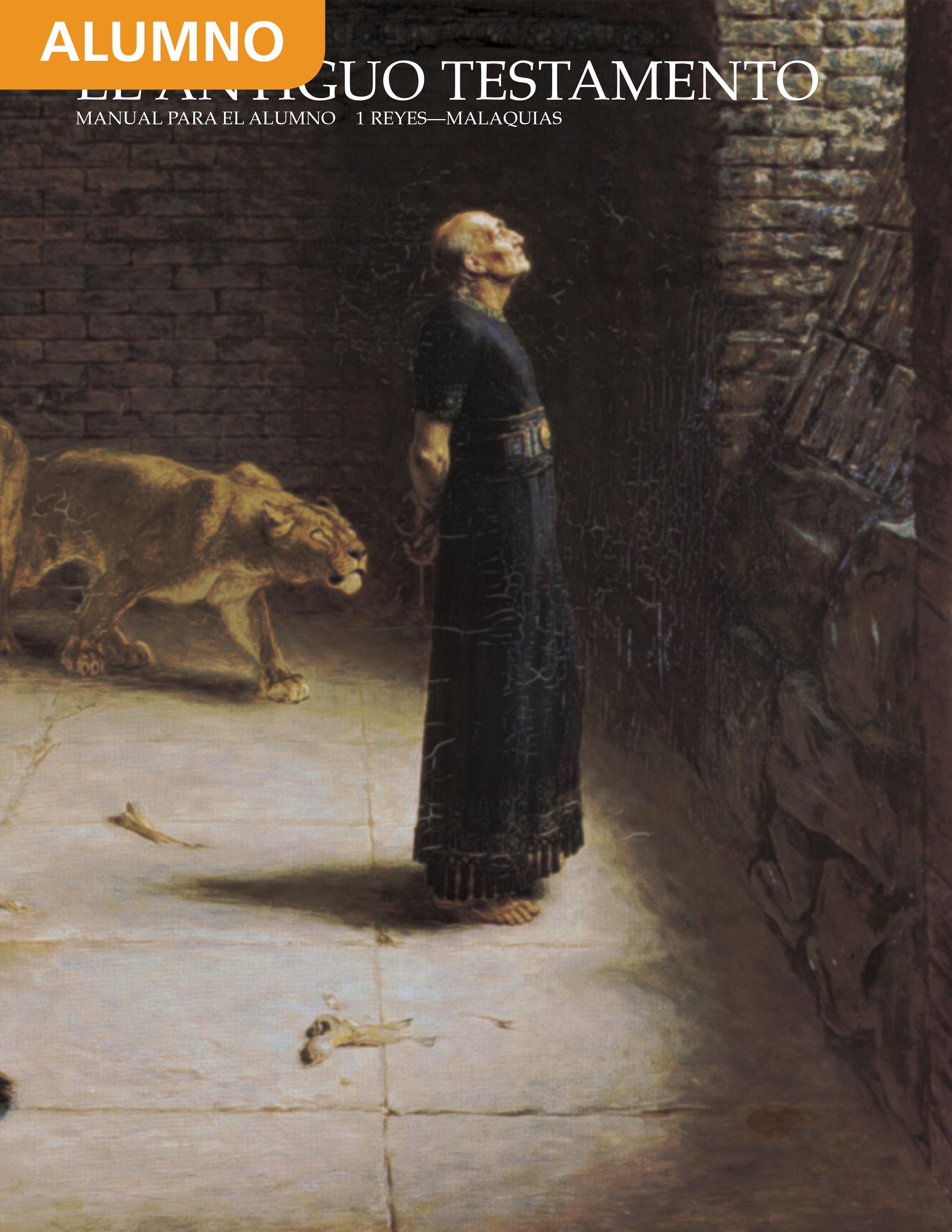 ElAntiguo Testamento: Manual para el alumno, 1 Reyes–Malaquías (Religión 302)