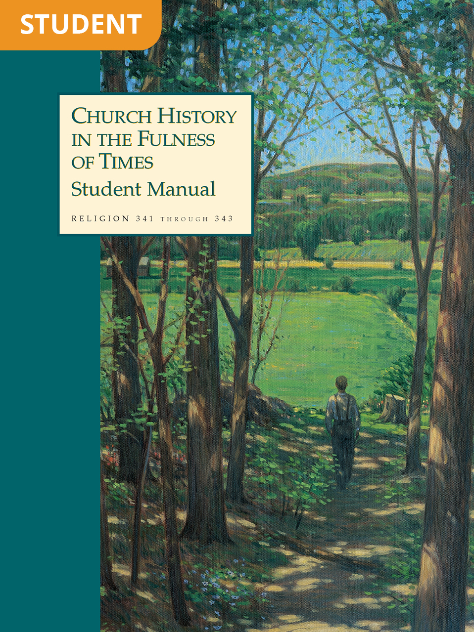 Church History in the Fulness of Times Student Manual (Rel 341–343)