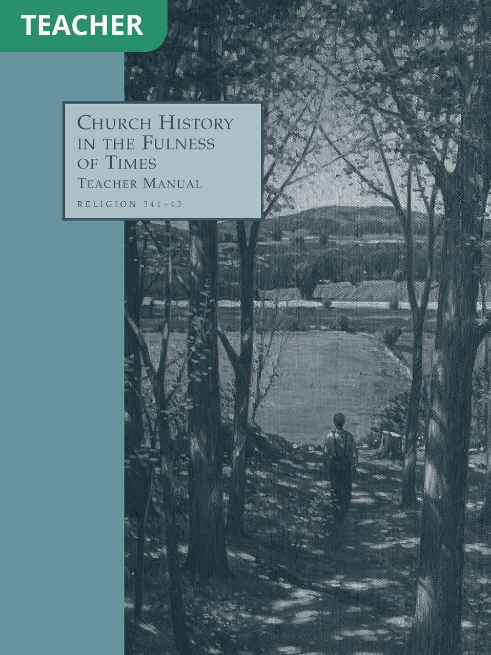 Church History in the Fulness of Times Teacher Manual (Rel 341–343)