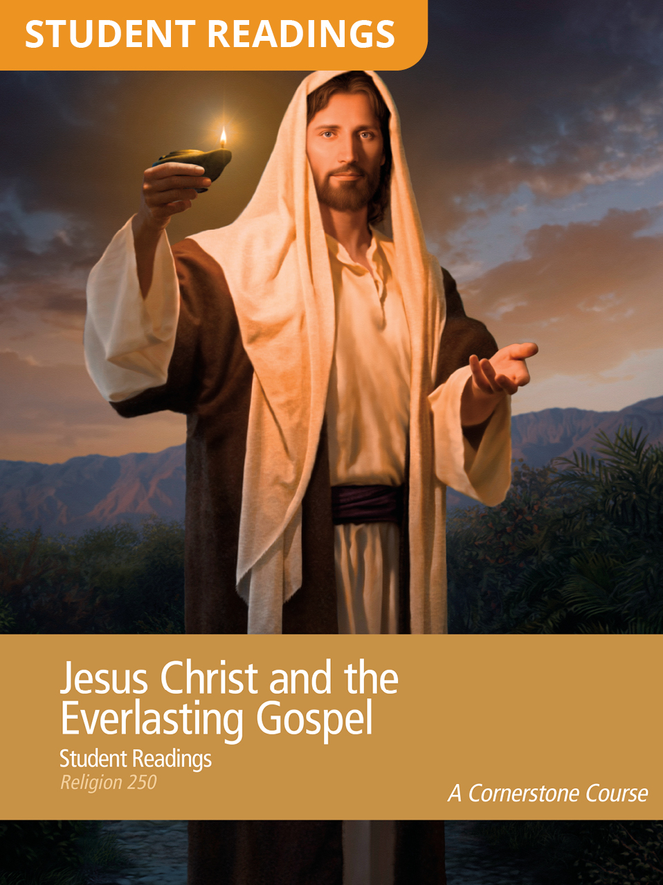 Jesus Christ and the Everlasting Gospel Student Readings (Rel 250)