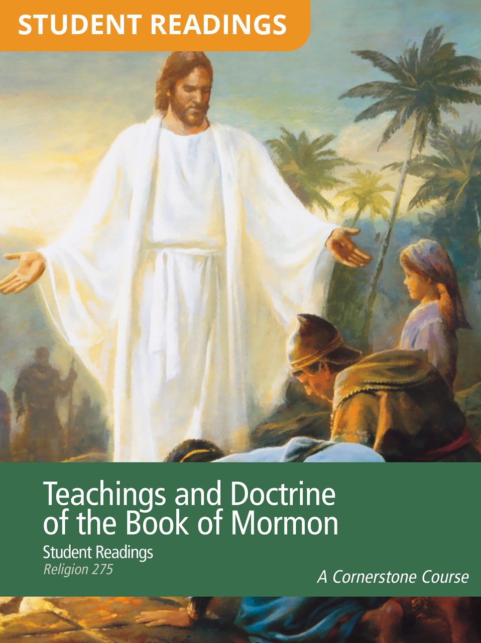 Teachings and Doctrine of the Book of Mormon Student Readings (Rel 275)