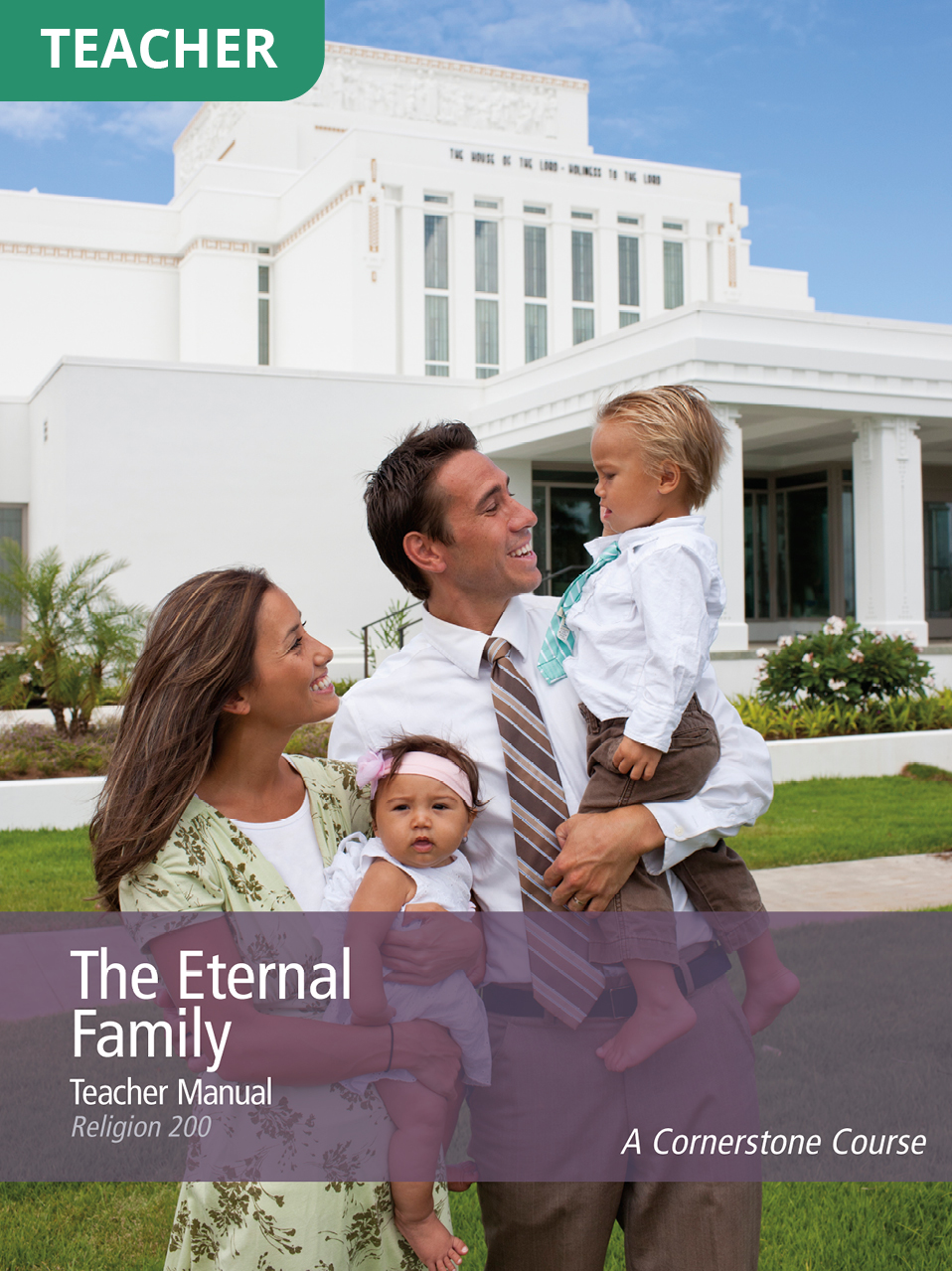 The Eternal Family Teacher Manual (Rel 200)