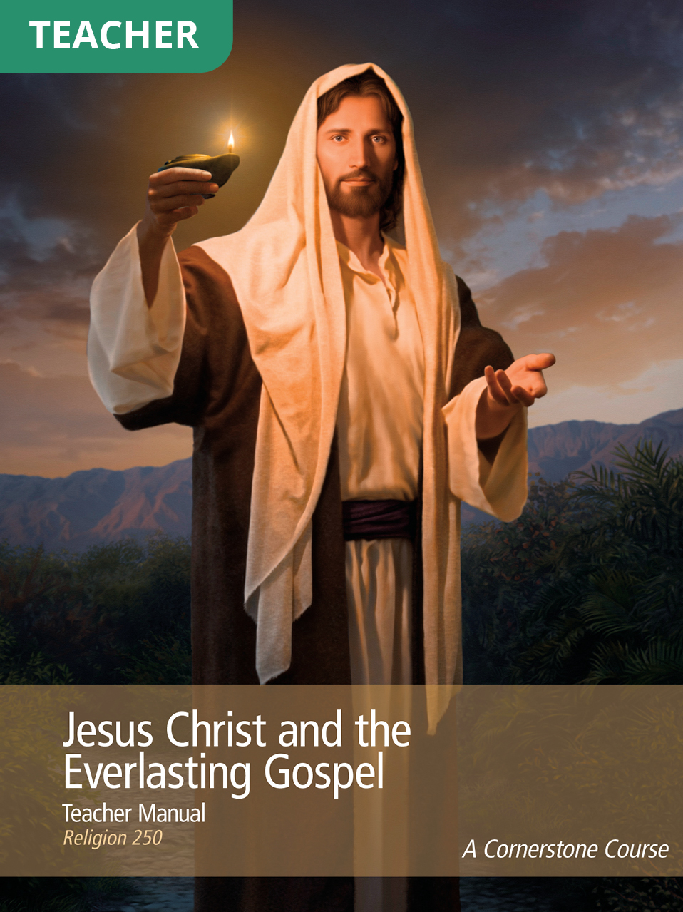 Jesus Christ and the Everlasting Gospel Teacher Manual (Rel 250)
