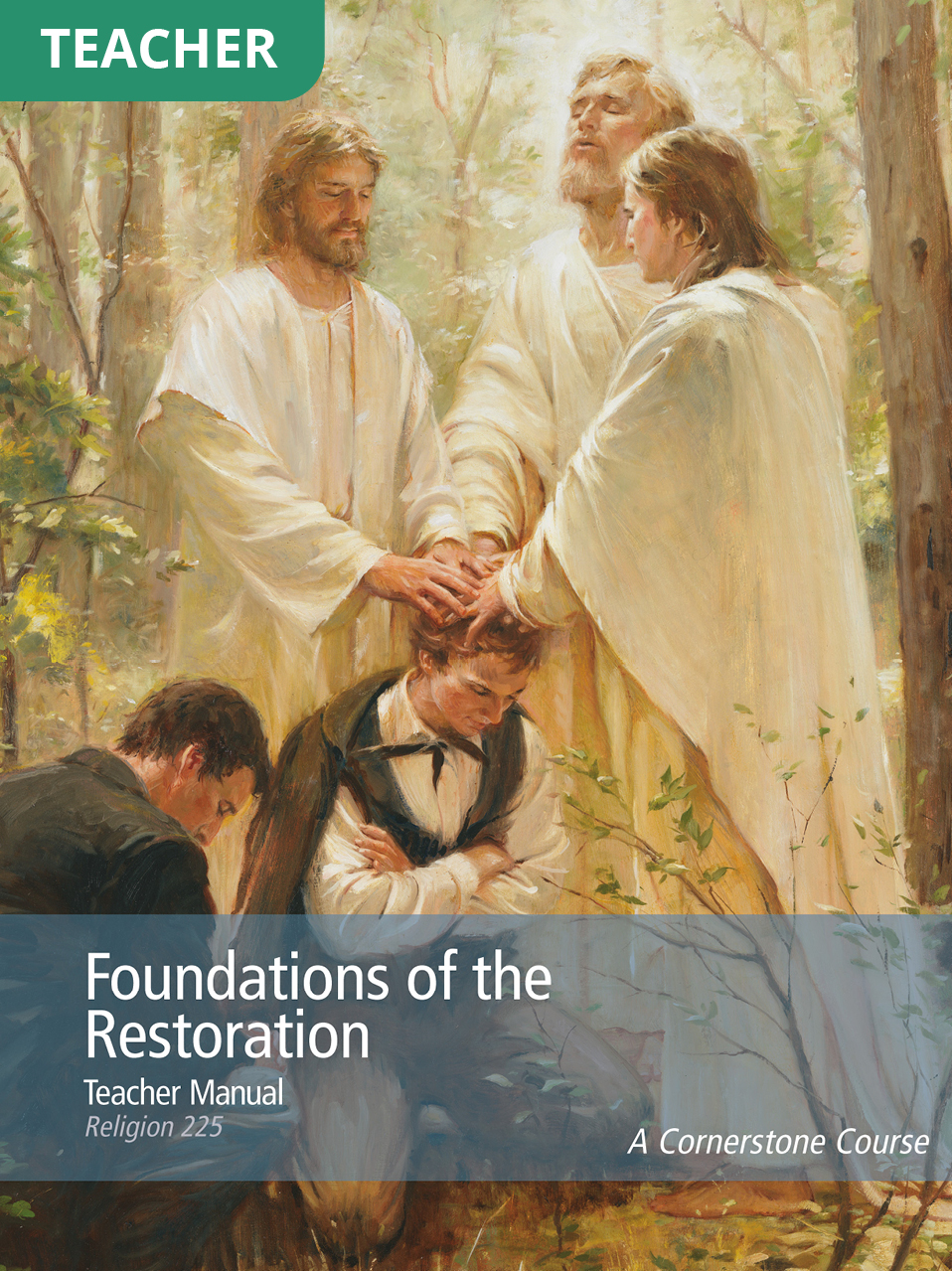 Foundations of the Restoration Teacher Manual (Rel 225)