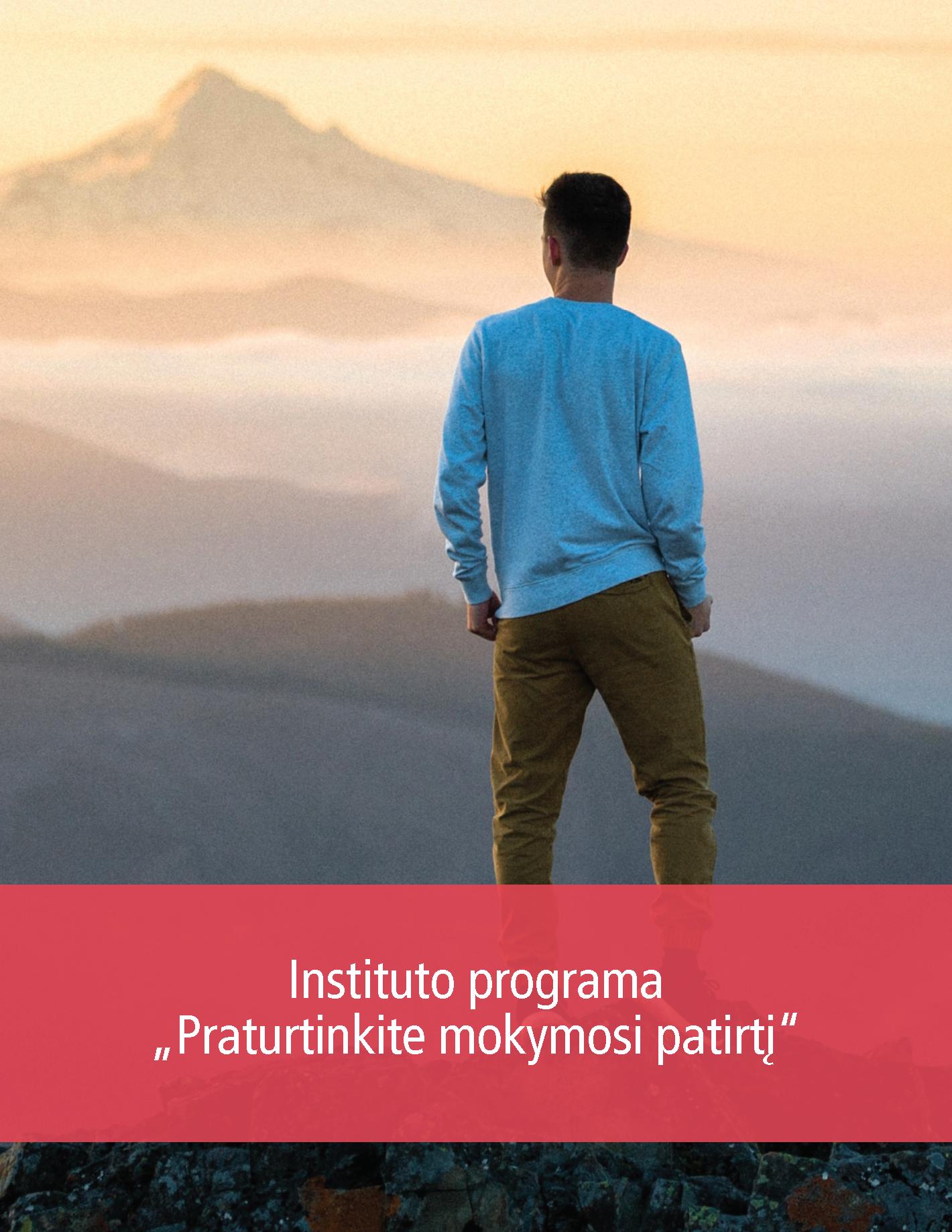 """Instituto programa """"Praturtinkite mokymosi patirtį"""""""