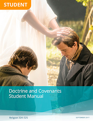 Doctrine and Covenants Student Manual (Rel 324–325) (2017)
