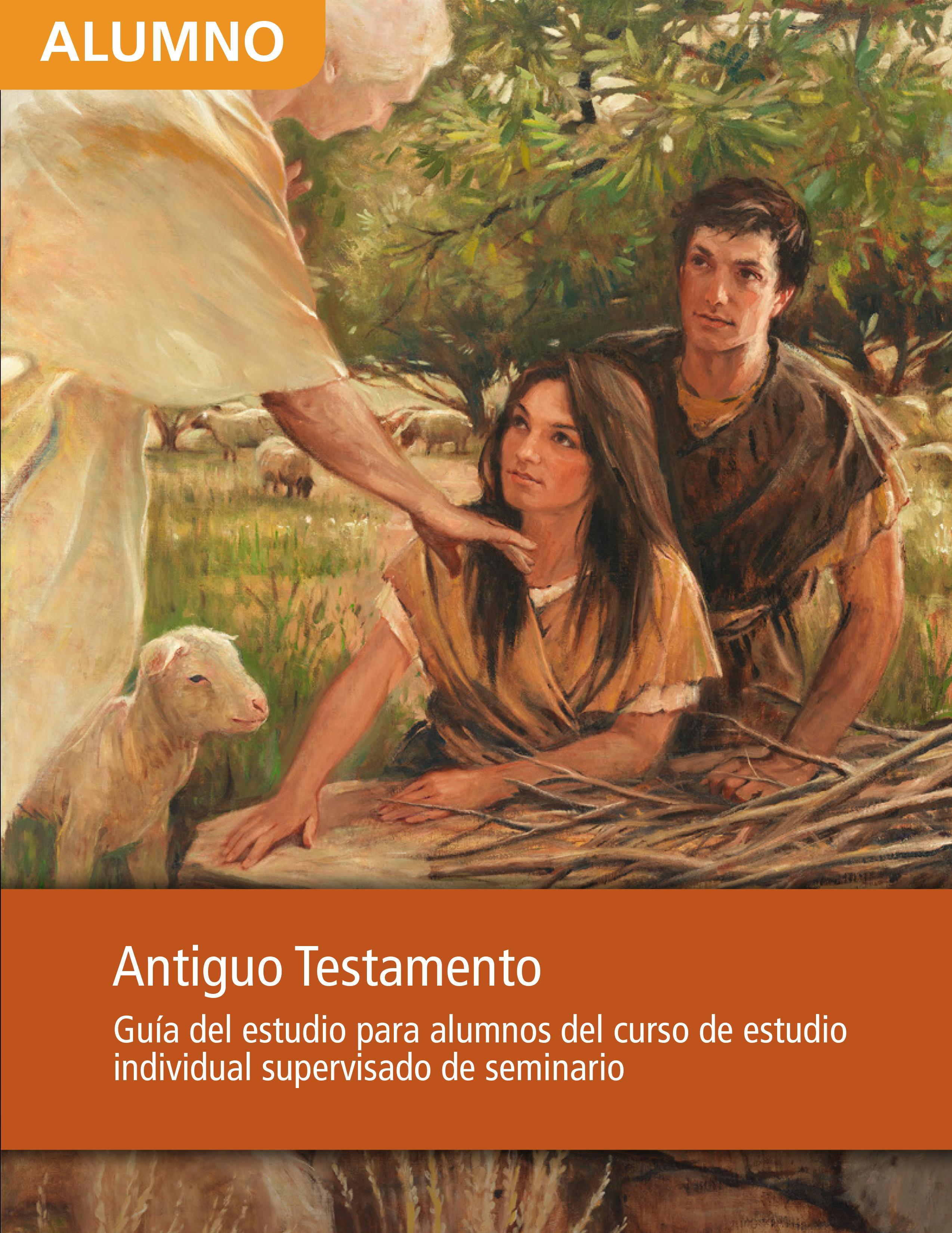 Guía de estudio del Antiguo Testamento para alumnos del curso de estudio individual supervisado de Seminario