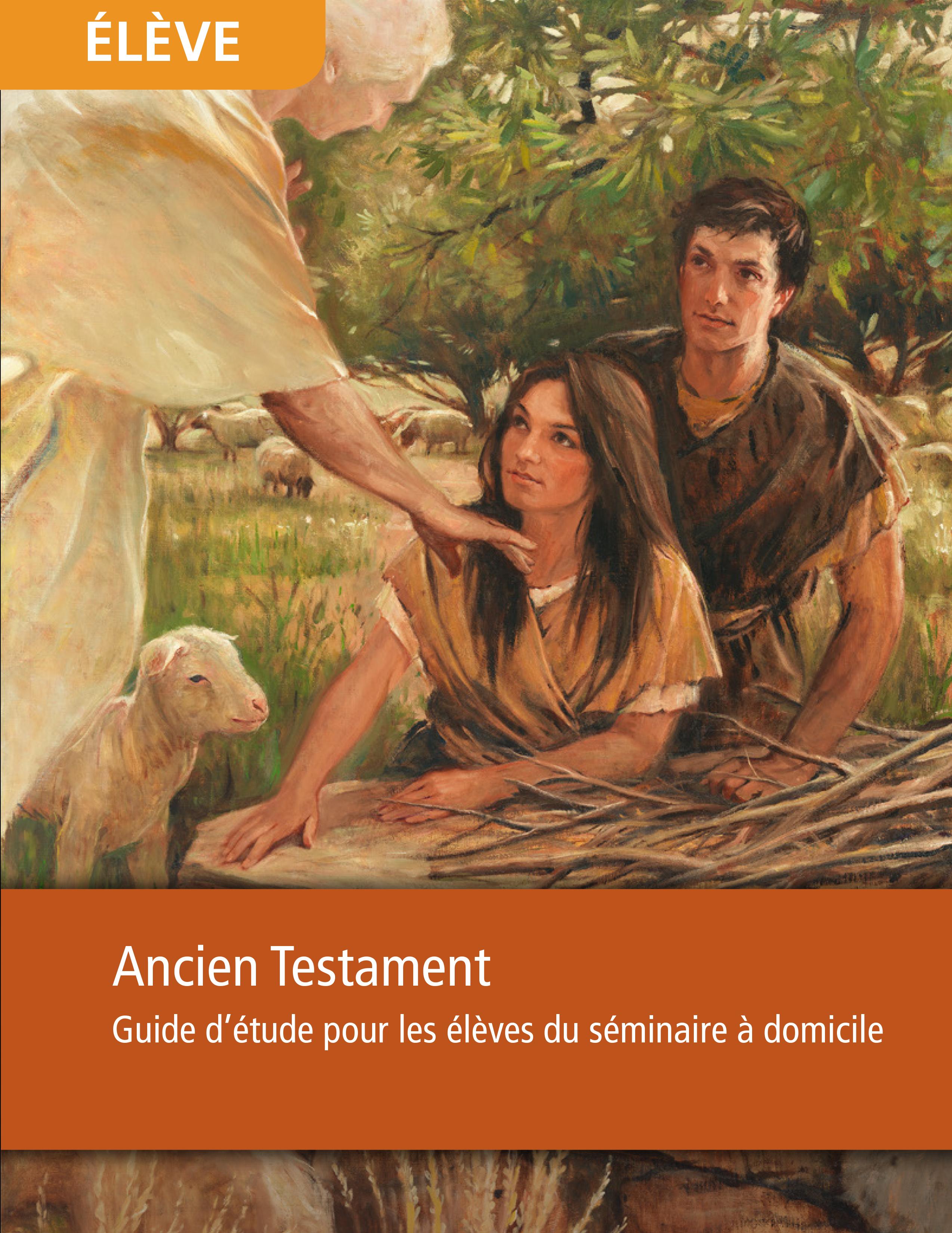 Ancien Testament, guide d'étude pour les élèves du séminaire à domicile