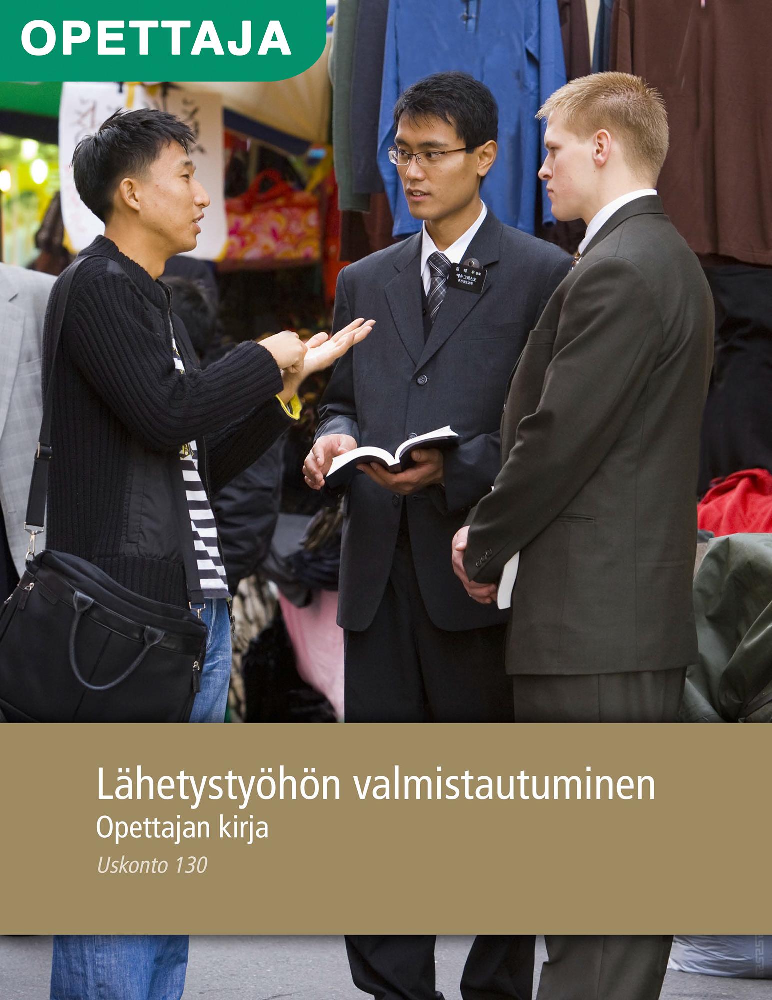 Lähetystyöhön valmistautuminen, opettajan kirja (Uskonto 130)
