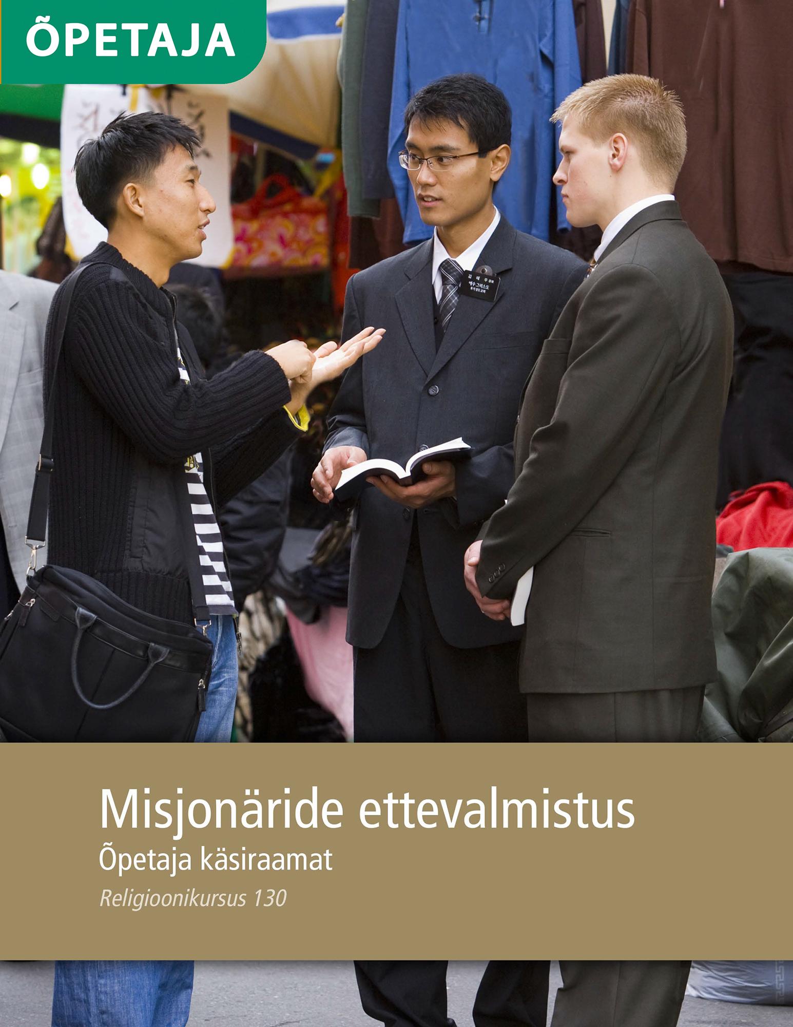 Misjonäride ettevalmistuskursuse õpetaja käsiraamat (Religioonikursus 130)