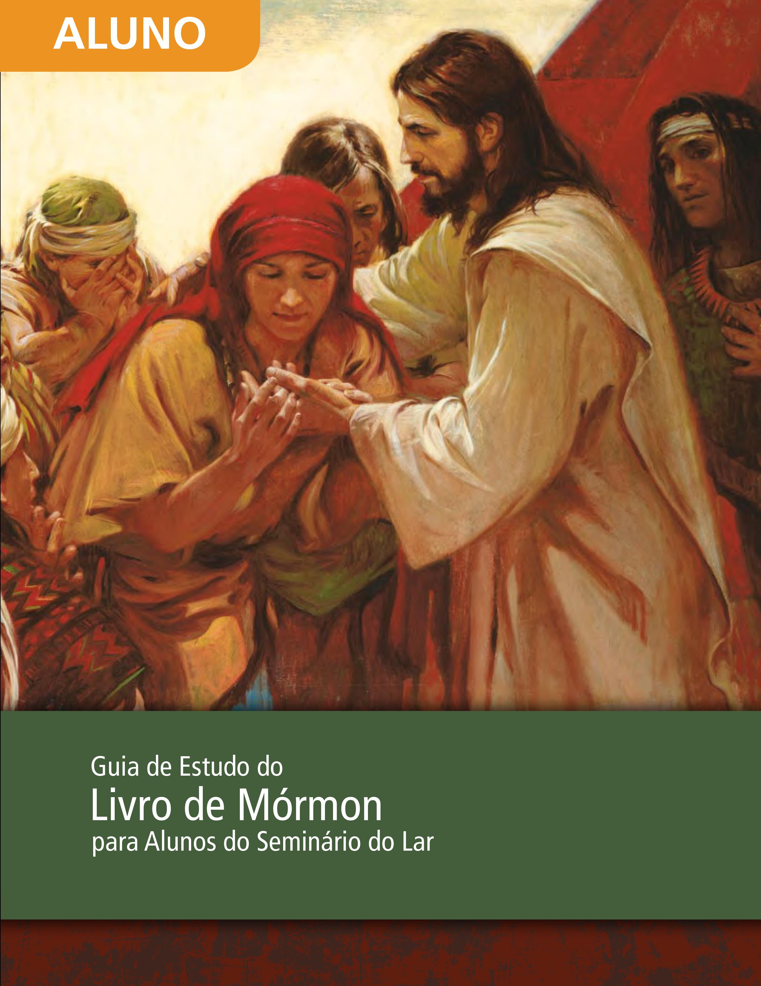 Guia de Estudo do Livro de Mórmon para Alunos do Seminário do Lar