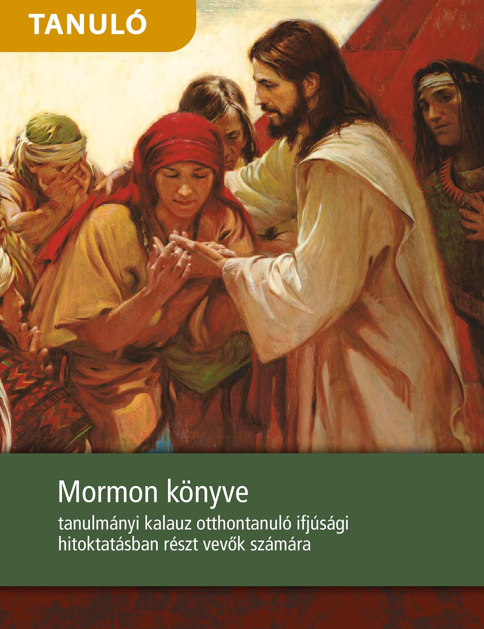 Mormon könyve tanulmányi kalauz otthontanuló ifjúsági hitoktatásban részt vevők számára