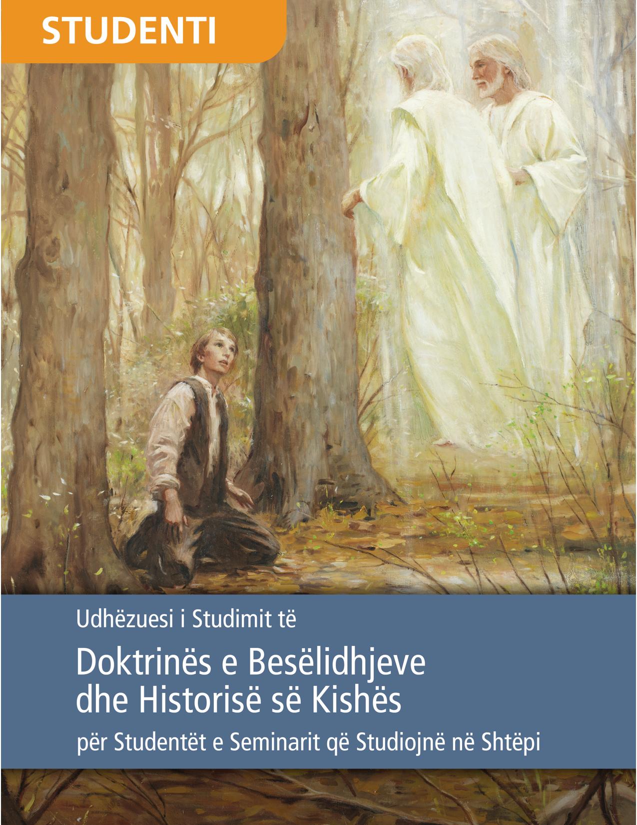 Udhëzuesi i Studimit të Doktrinës e Besëlidhjeve dhe Historisë së Kishës për Studentët e Seminarit që Studiojnë në Shtëpi