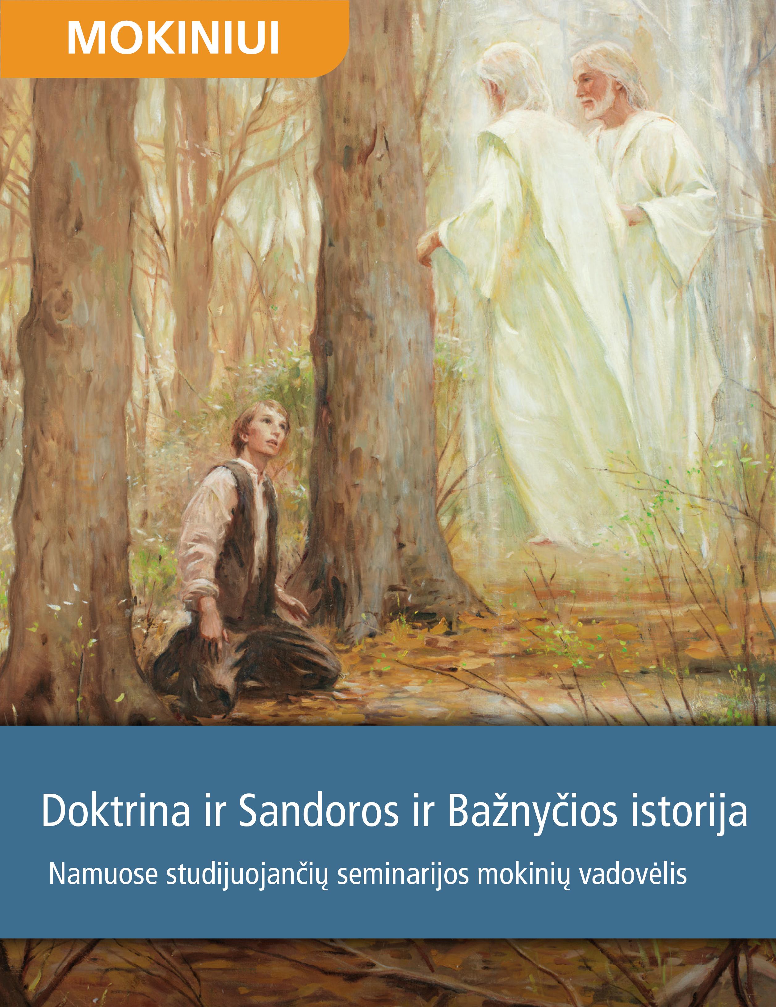 Doktrina ir Sandoros ir Bažnyčios istorija. Namuose studijuojančių seminarijos mokinių vadovėlis