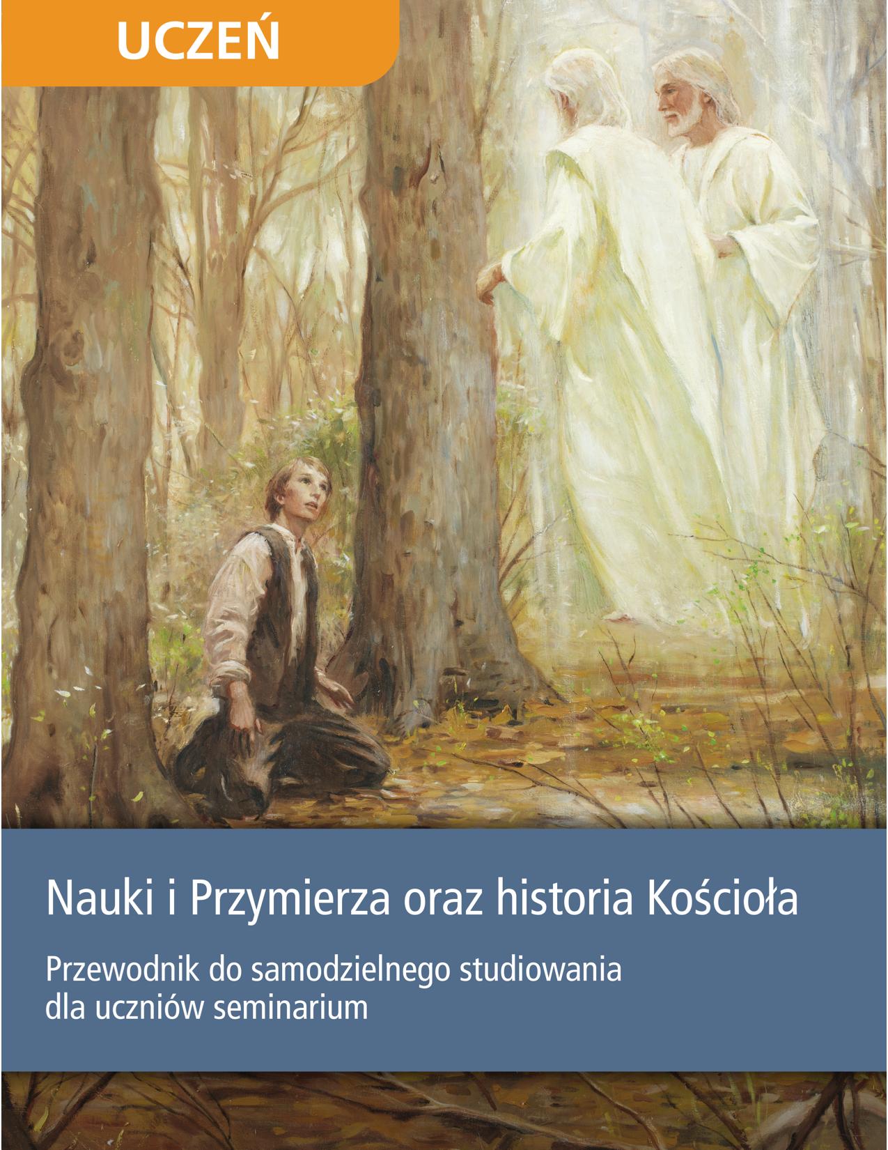 Nauki i Przymierza oraz historia Kościoła Przewodnik do samodzielnego studiowania dla uczniów seminarium
