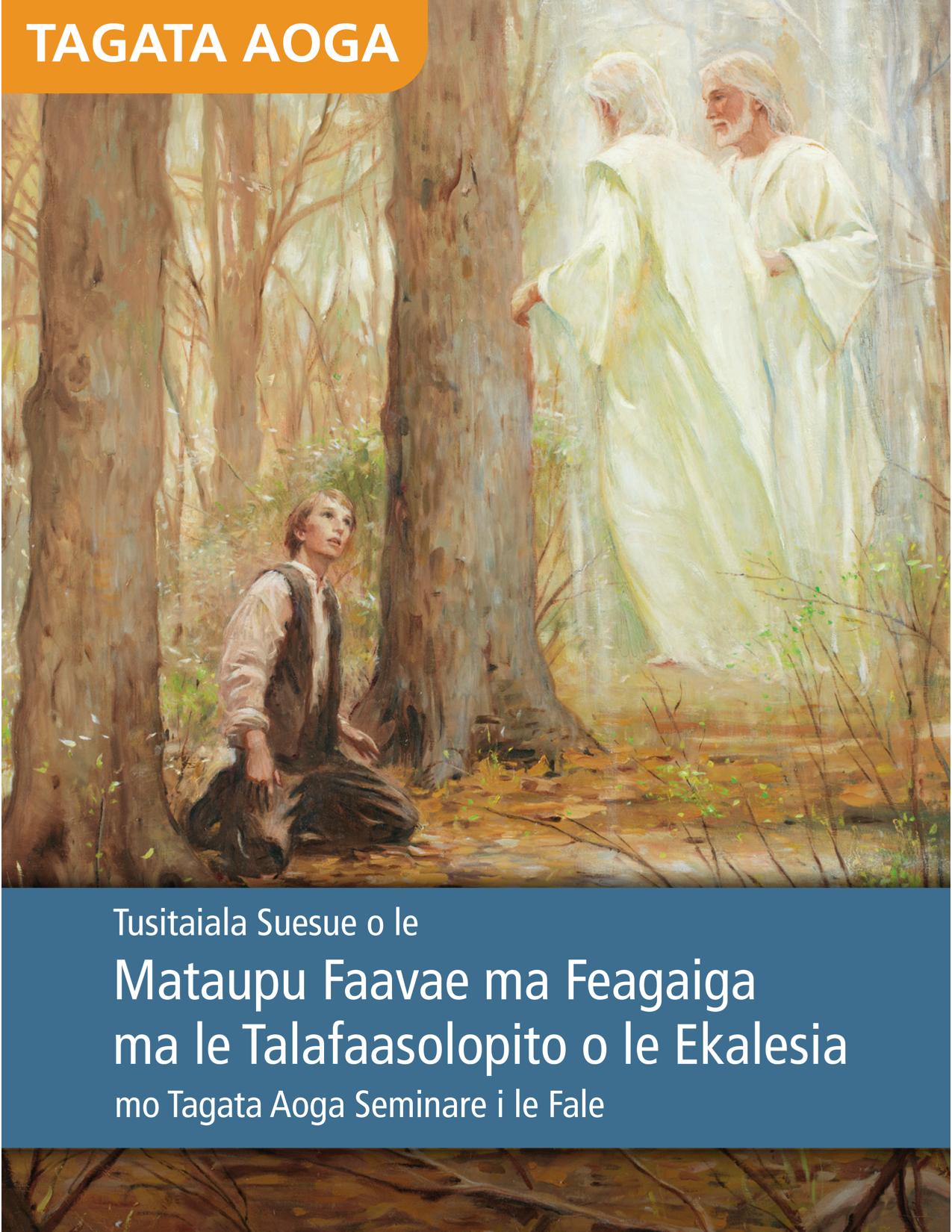 Tusitaiala Suesue o le Mataupu Faavae ma Feagaiga ma le Talafaasolopito o le Ekalesia mo Tagata Aoga Seminare i le Fale