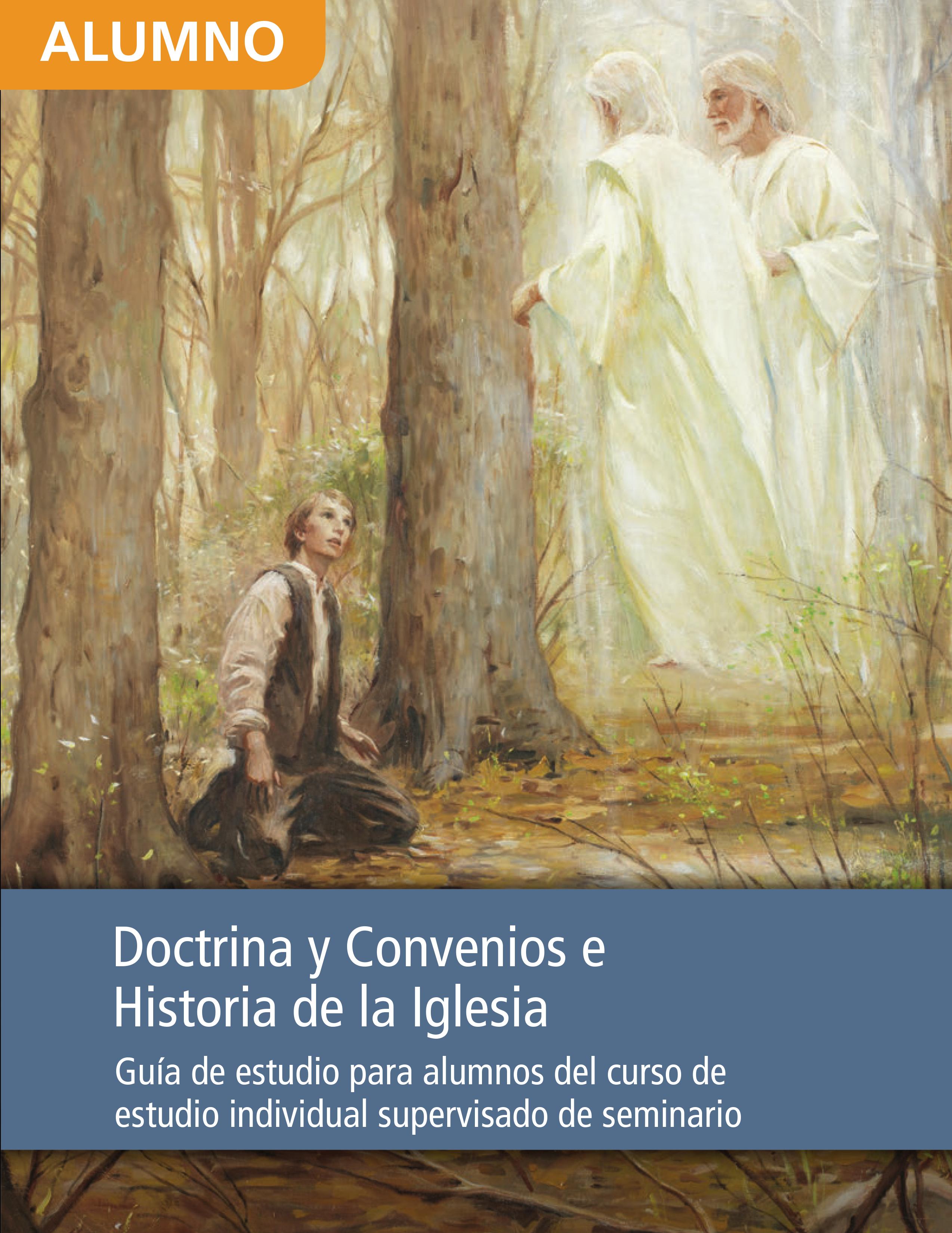 Guía de estudio de Doctrina y Convenios e Historia de la Iglesia para alumnos del curso de estudio individual supervisado de Seminario